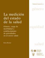 La medición del estado de la salud : Género, carga de morbilidad y establecimiento de prioridades en el sector salud