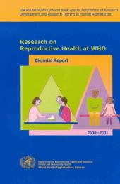Research on reproductive Health at WHO : Biennial Report 2000-2001