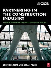 Partnering in the Construction Industry : A code of practice for strategic collaborative Working