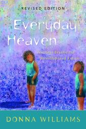 Everyday Heaven : Journeys Beyond the Stereotypes of Autism