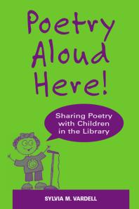 Read Online Download Book Add to Bookshelf Share Link to Book Cite Book Poetry Aloud Here! : Sharing Poetry with Children in the Library