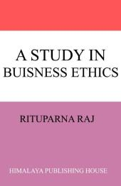 Study in Business Ethics