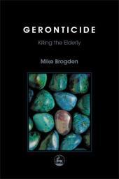 Geronticide : Killing the Elderly