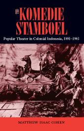 Komedie Stamboel : Popular Theater in Colonial Indonesia, 1891-1903