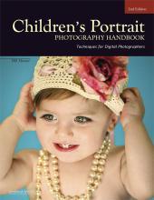 Children's Portrait Photography Handbook : Techniques for Digital Photographers