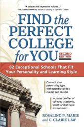 Find the Perfect College for You : 82 Exceptional Schools that Fit Your Personality and Learning Style