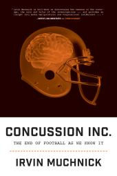 Concussion Inc. : The End of Football As We Know It
