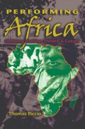 Performing Africa : Remixing Tradition, Theatre, and Culture
