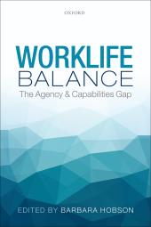 Worklife Balance : The Agency and Capabilities Gap