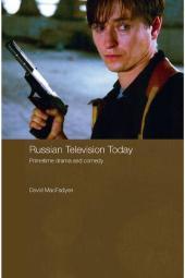 Russian Television Today : Primetime Drama and Comedy
