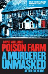 Poison Farm : A Murderer Unmasked After 60 Years