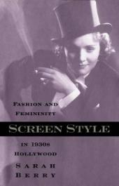 Screen Style : Fashion and Femininity in 1930s Hollywood