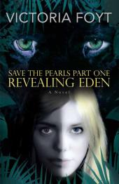 Revealing Eden : Save The Pearls Part One