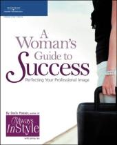 Woman's Guide to Success : Perfecting Your Professional Image