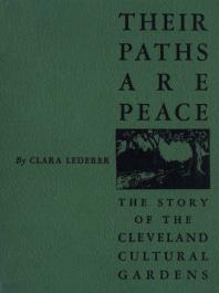 Their paths are peace; the story of Cleveland's Cultural Gardens Cover Image
