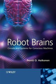 Robot Brains : Circuits and Systems for Conscious Machines (1)