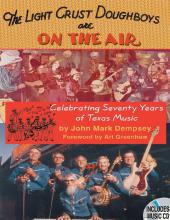 """""""Light Crust Doughboys"""" are on the Air : Celebrating Seventy Years of Texas Music"""