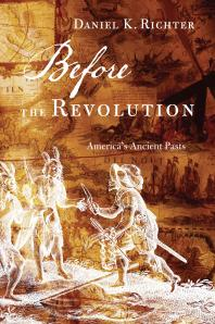 Before the Revolution : America's Ancient Pasts Cover Image