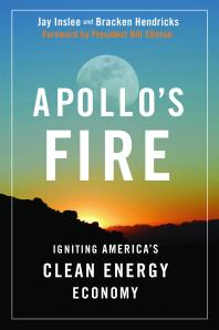 Apollo's Fire : Igniting America's Clean Energy Economy Cover Image