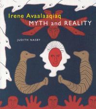 Irene Avaalaaqiaq : myth and reality