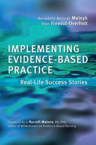 Implementing Evidence-Based Practice : Real-Life Success Stories Cover Image