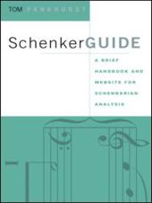 SchenkerGUIDE : A Brief Handbook and Website for Schenkerian Analysis