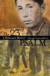 The 23rd Psalm : A Holocaust Memoir