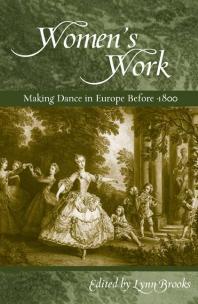 Women'sWork Making Dance in Europe Before 1800