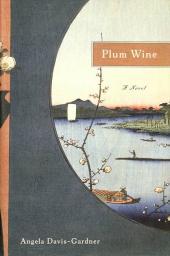Plum Wine : A Novel
