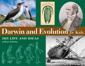 Darwin and Evolution for Kids : His Life and Ideas with 21 Activities