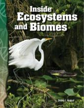 Inside Ecosystems and Biomes : Life Science