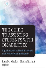 The Guide to Assisting Students With Disabilities : Equal Access in Health Science and Professional Education