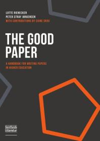 The Good Paper : A Handbook for Writing Papers in Higher Education