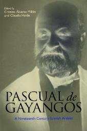Pascual de Gayangos : A Nineteenth-Century Spanish Arabist