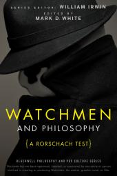 Watchmen and Philosophy : A Rorschach Test