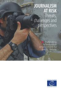 Journalism at risk : Threats, challenges and perspectives