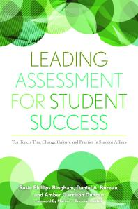 Book jacket for Leading Assessment for Student Success: Ten Tenets That Change Culture and Practice in Student Affairs