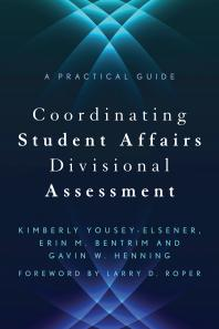 Book jacket for Coordinating Student Affairs Divisional Assessment