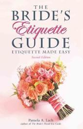 Bride's Etiquette Guide : Etiquette Made Easy