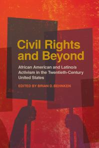 Civil Rights and Beyond : African American and Latino/a Activism in the Twentieth-Century United States