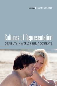 Cultures of Representation : Disability in World Cinema Contexts