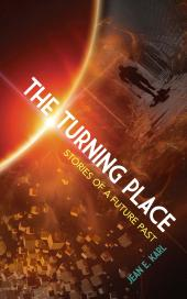 The Turning Place : Stories of a Future Past