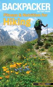 Backpacker Magazine's Fitness & Nutrition for Hiking