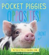 Pocket Piggies Opposites! : Featuring the Teacup Pigs of Pennywell Farm