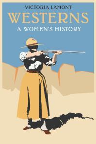 Westerns : A Women's History : A Women's History