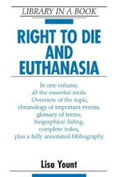 Right to Die and Euthanasia : Right to Die and Euthanasia