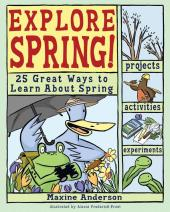 Explore Spring : 25 Great Ways to Learn About Spring
