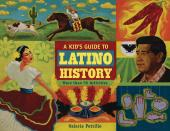 Kid's Guide to Latino History : More than 50 Activities