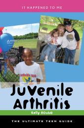 Juvenile Arthritis : The Ultimate Teen Guide