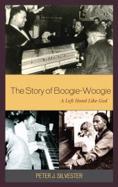 The Story of Boogie-Woogie : A Left Hand Like God